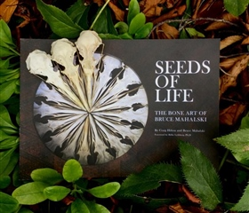 Seeds of Life - The Bone Art of Bruce Mahalski (Rim Books)
